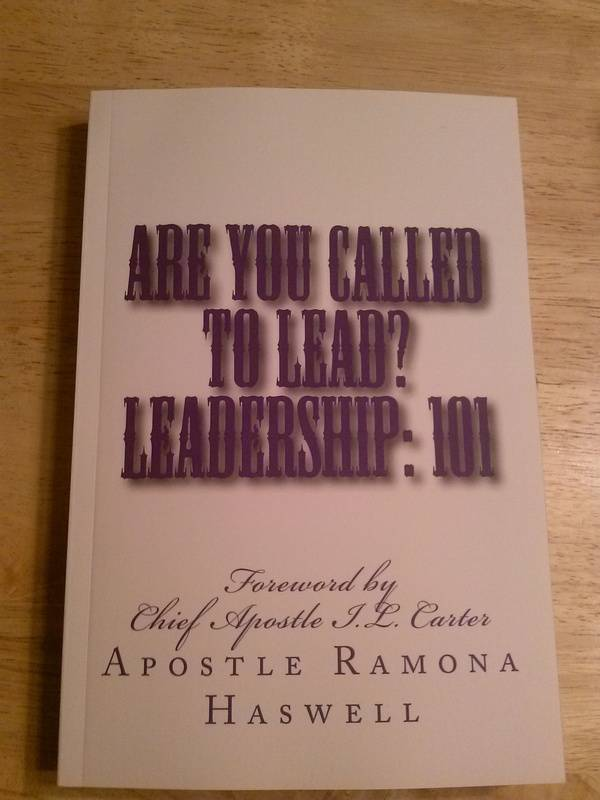 ARE YOU CALLED TO LEAD?   LEADERSHIP: 101  © 2014 - ISBN-13: 978-1497593510 / ISBN-10: 1497593514
