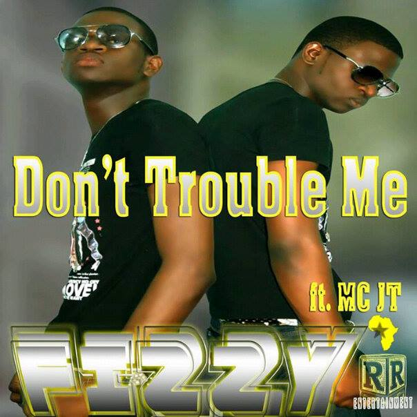 Fizzy-Don't Trouble Me