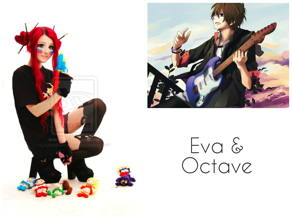 ~ Eva and Octave ~