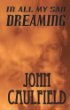 In All My Sad Dreaming by John Caulfield