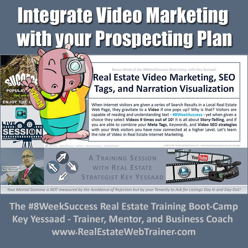 Integrate Video Marketing with your Real Estate Prospecting Plan - Jan 2020 - #8WeekSuccess