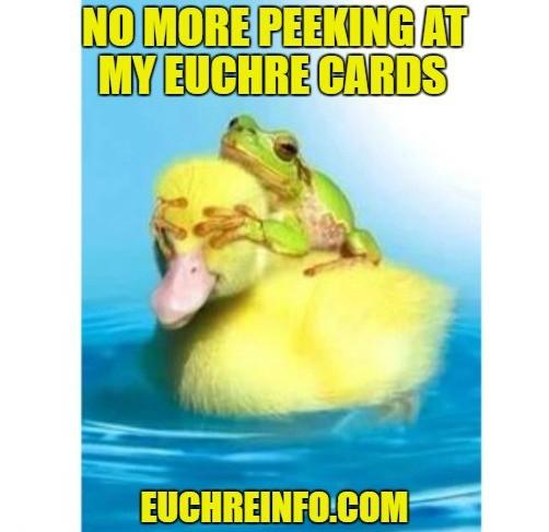 No more peeking at my cards.