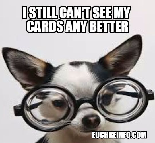 I still can't see my cards any better.