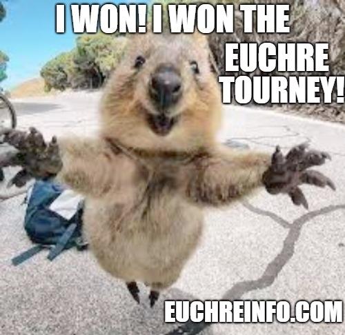 I won! I won the Euchre tourney!