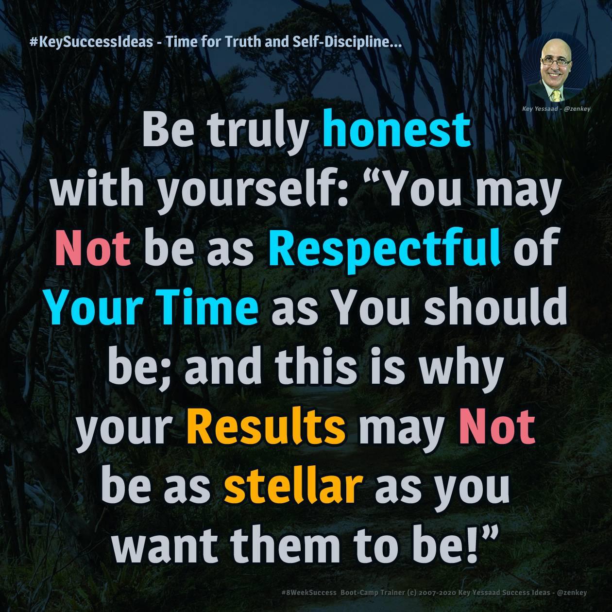 Time for Truth and Self-Discipline... - #KeySuccessIdeas