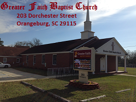 Greater Faith Baptist Church, 203 Dorchester Street, Orangeburg, SC, 29115, United States