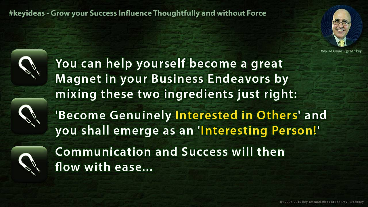 Grow your Success Influence Thoughtfully and without Force