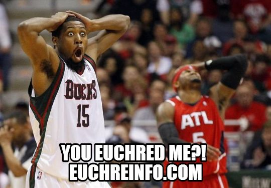 You Euchred me?!