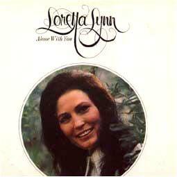Loretta Lynn Alone With You JUNE 5TH 1972