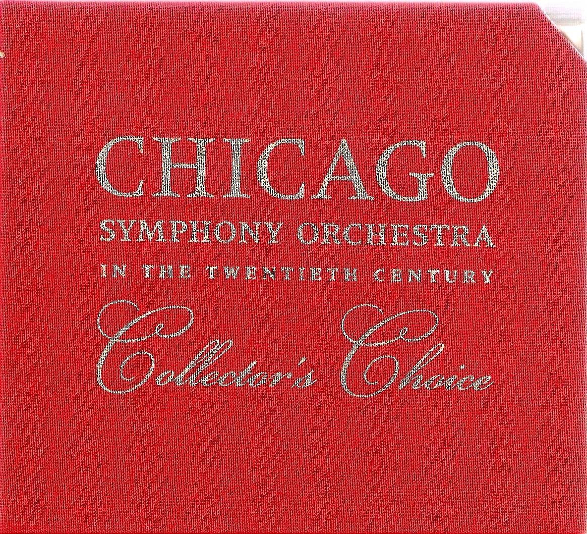 Chicago Symphony Orchestra - From The Archives: The CSO in the 20th Century: Collector's Choice, 10-CD set (2000) (page 1 of 5)