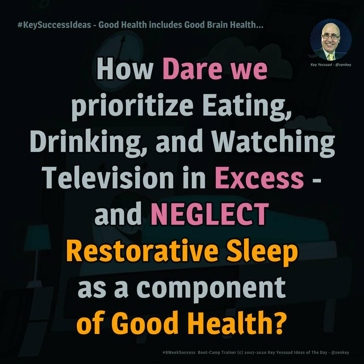 Good Health includes Good Brain Health... - #KeySuccessIdeas