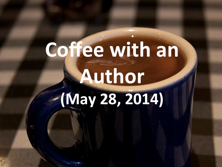 Coffee with an Author (May 28, 2014)