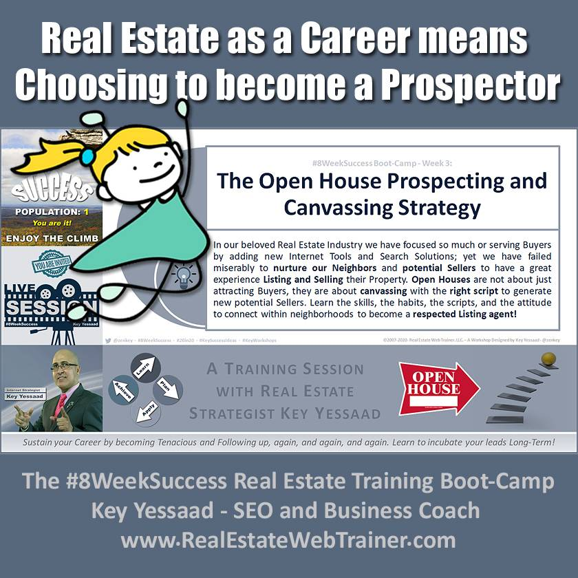 Real Estate as a Career means Choosing to become a Prospector... - #8WeekSuccess