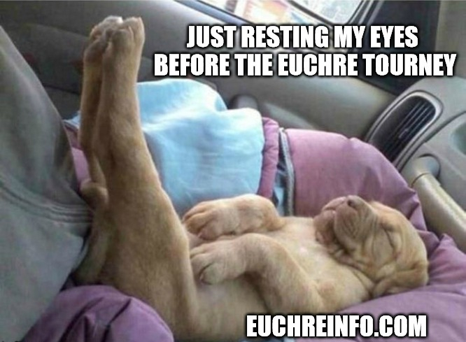 Just resting my eyes before the Euchre tourney.