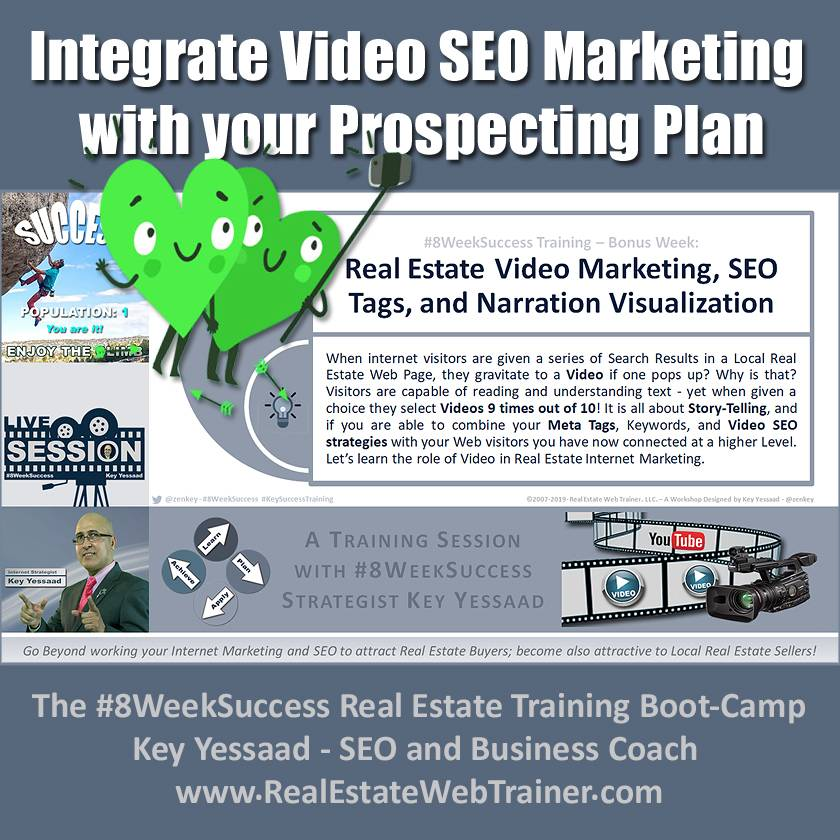 Integrate Video SEO Marketing with your Real Estate Prospecting Plan - June 2019 - #8WeekSuccess