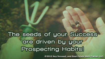 Planting the seeds of Real Estate is Prospecting
