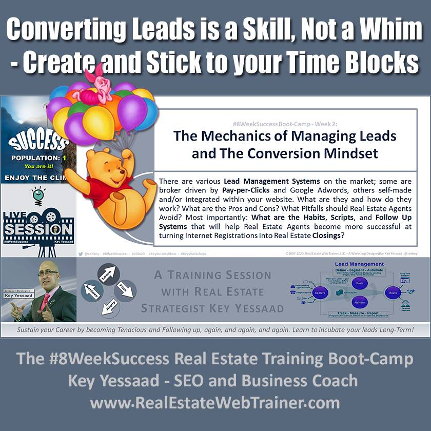 Converting Leads is a Skill, Not a Whim - Create and Stick to your Time Blocks... - #8WeekSuccess