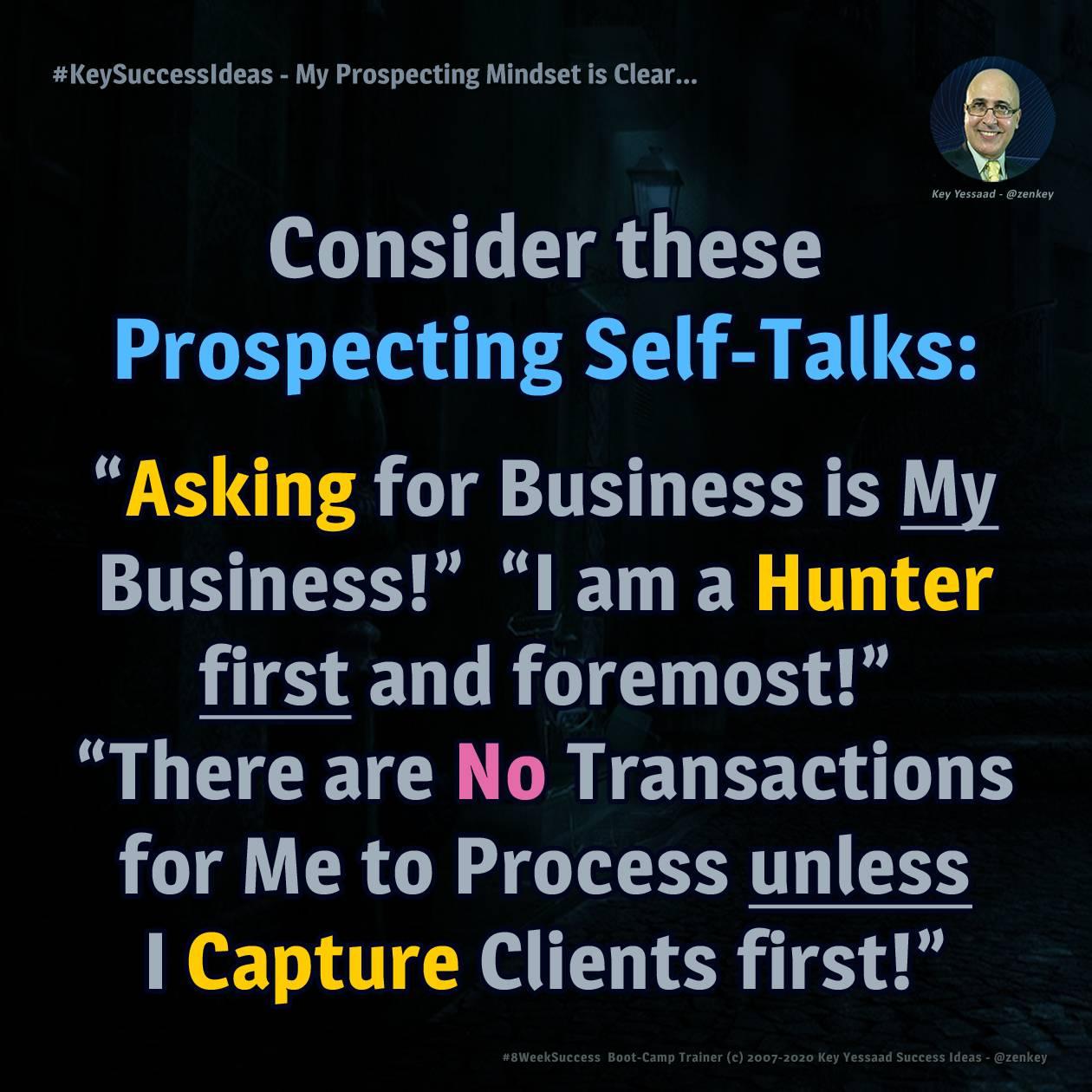 My Prospecting Mindset is Clear... - #KeySuccessIdeas
