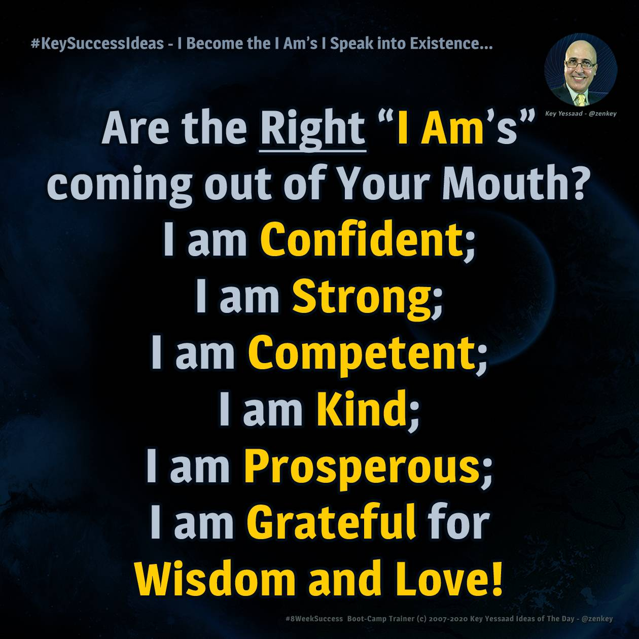 #KeySuccessIdeas - I Become the I Am's I Speak into Existence...