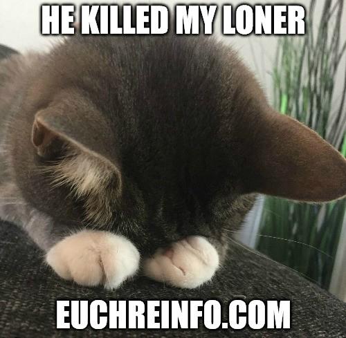 He killed my loner.