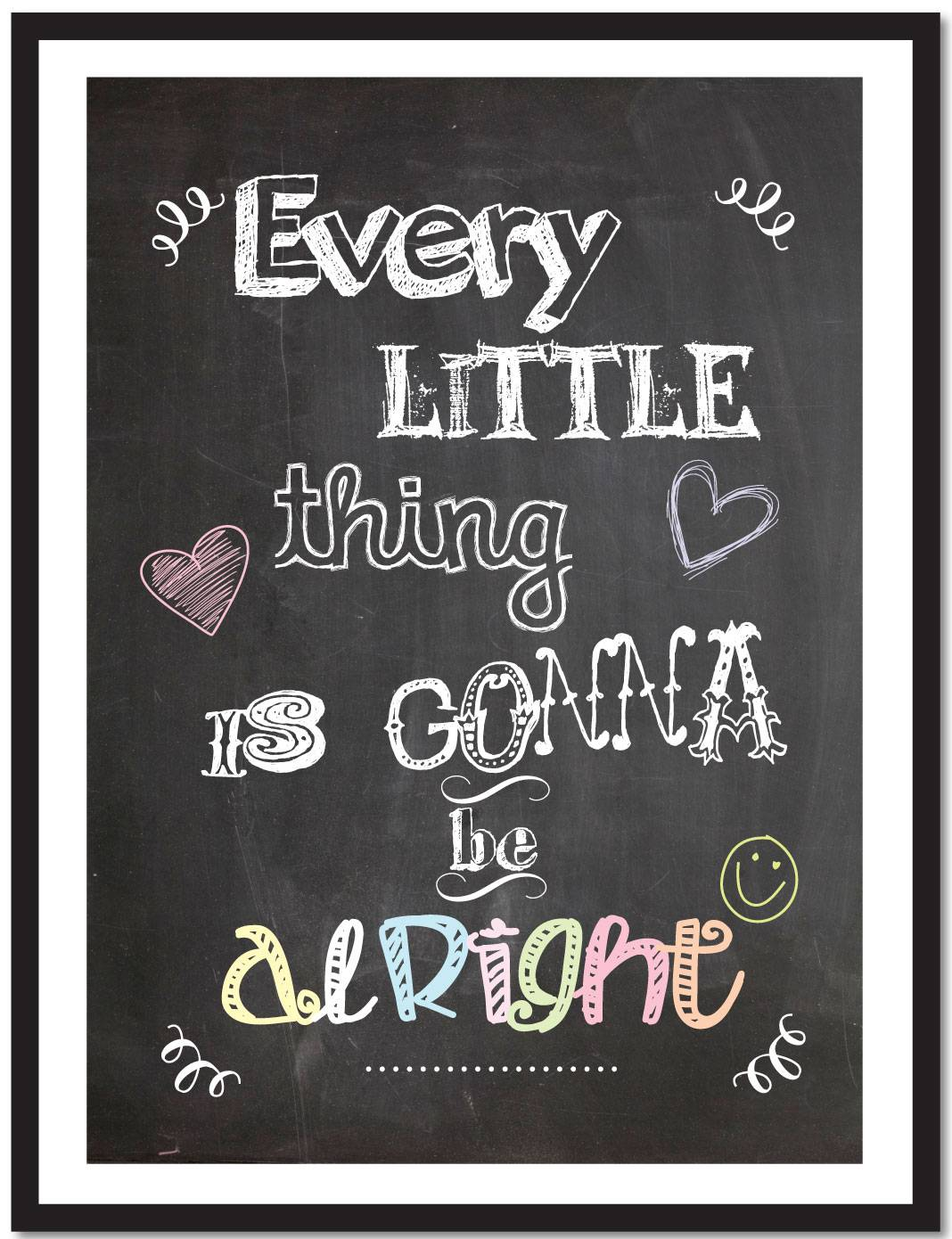 Every little Thing is gonna be alright Chalkboard style