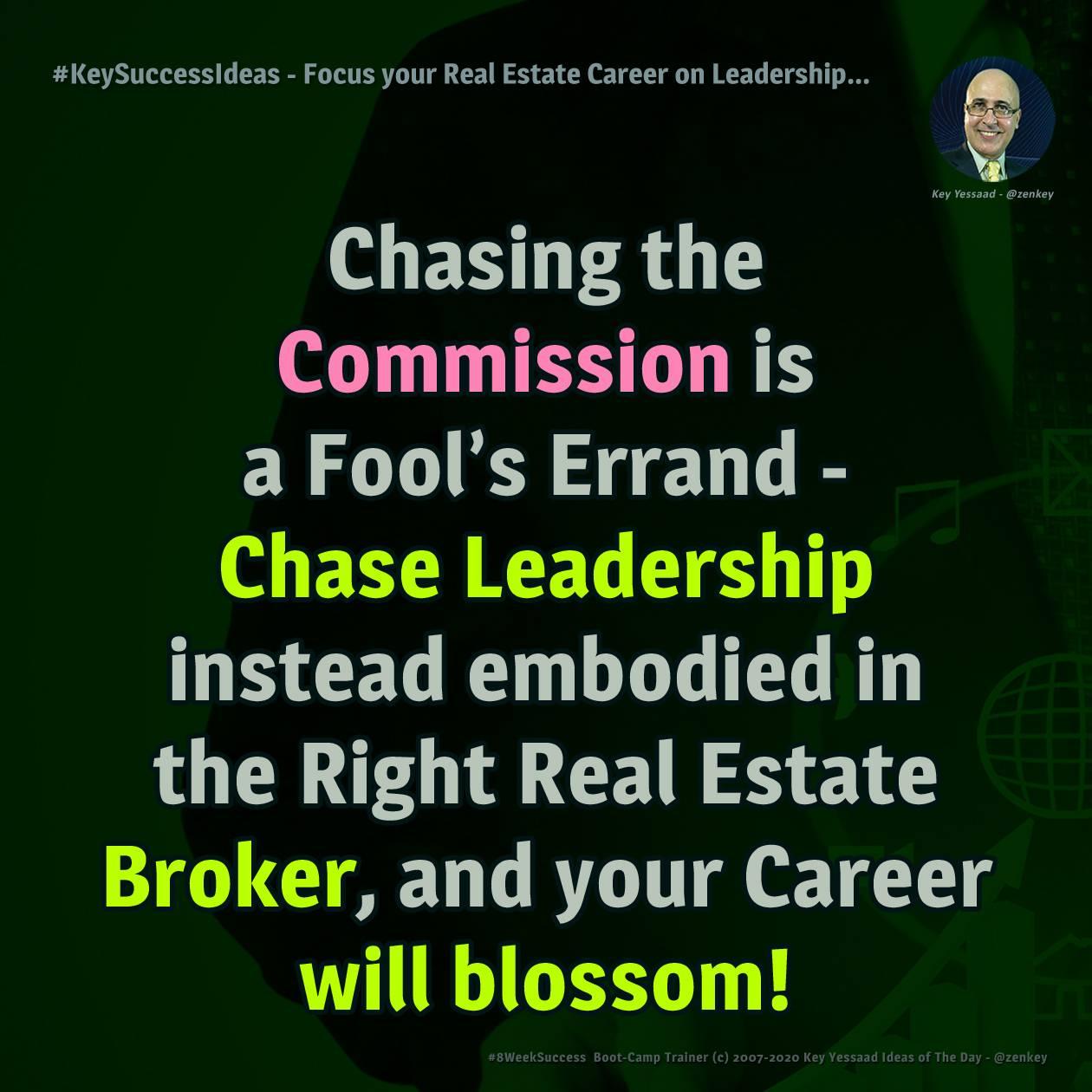 #KeySuccessIdeas - Focus your Real Estate Career on Leadership...