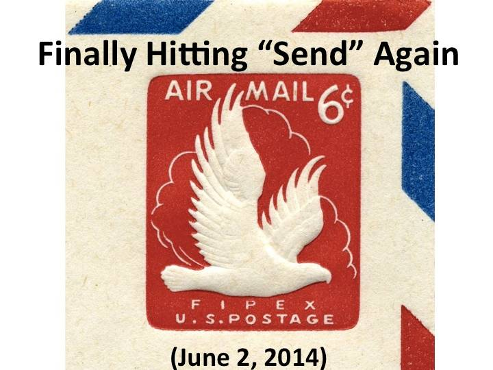 "Finally Hitting 'Send"" Again (June 2, 2014)"