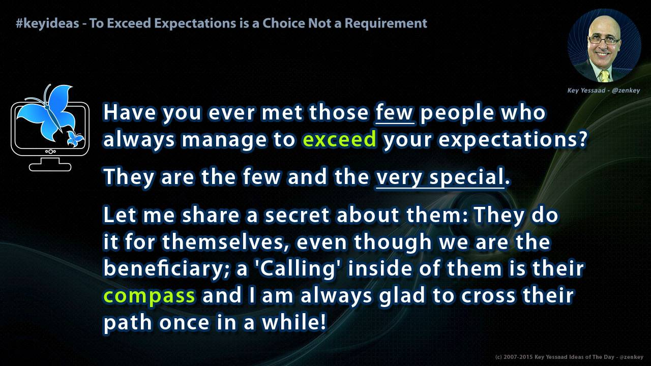 To Exceed Expectations is a Choice Not a Requirement