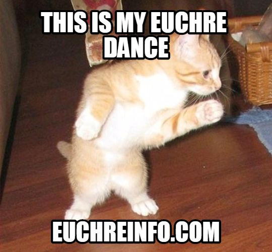 This is my Euchre dance.