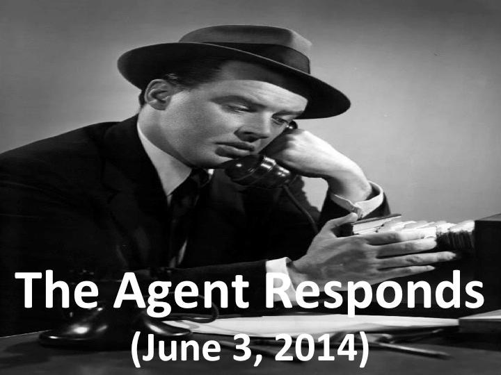 The Agent Responds (June 3, 2014)