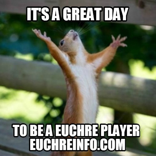 It's a great day to be a Euchre player.