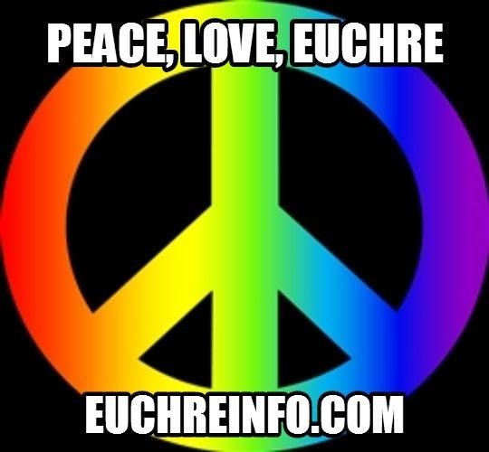 Peace, Love, Euchre.