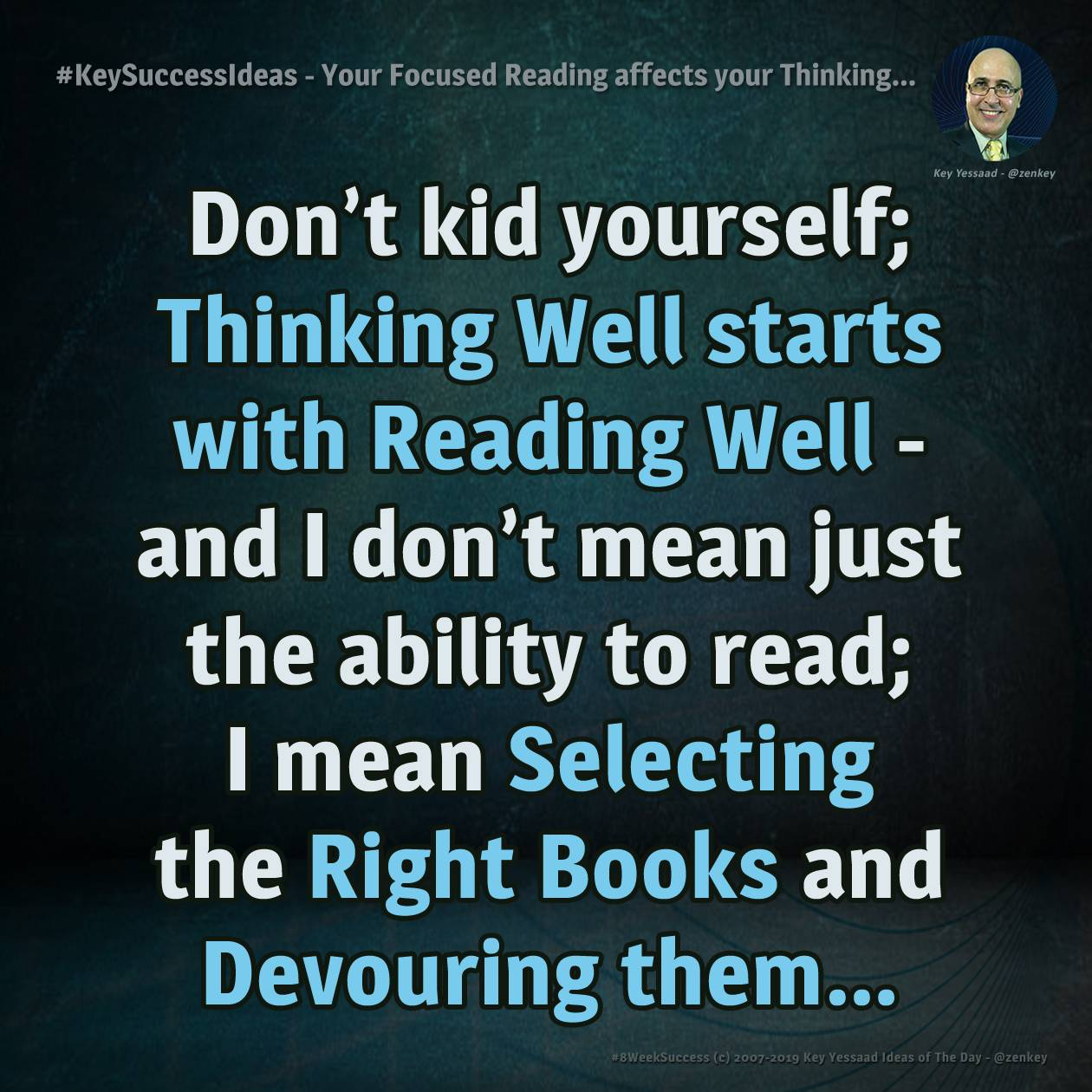 #KeySuccessIdeas - Your Focused Reading affects your Thinking...