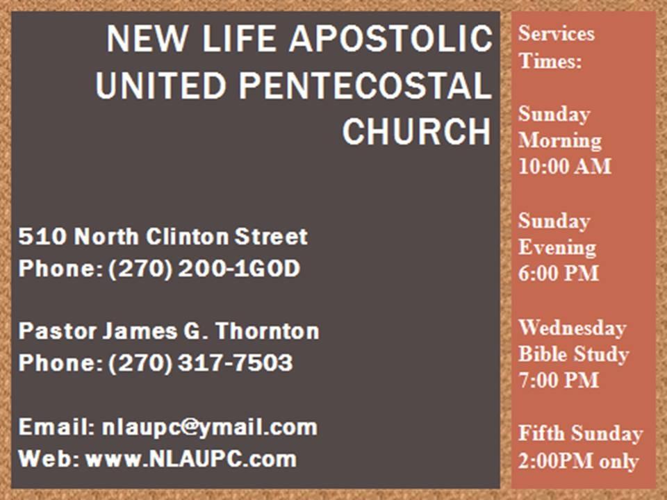 New Life Apostolic United Pentecostal Church , 510 North Clinton Street, P. O. BOX 4034, Leitchfield, Kentucky, 42754, United States