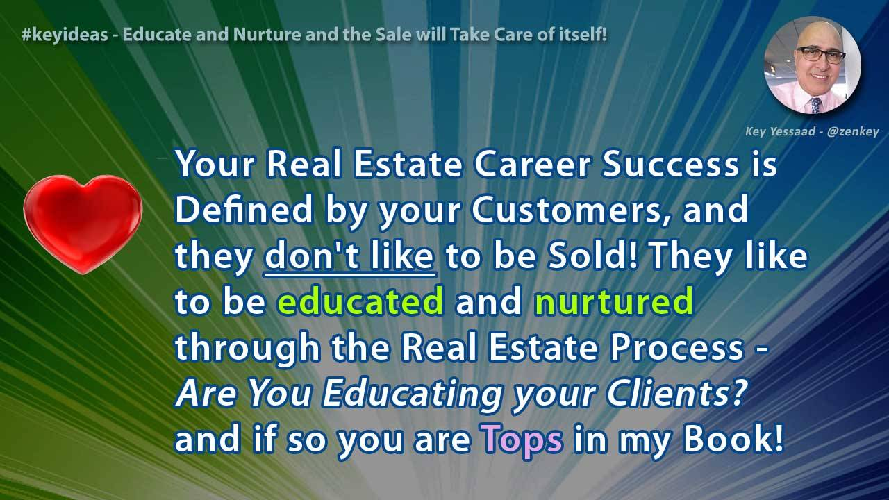 Educate and Nurture and the Sale will Take Care of itself!