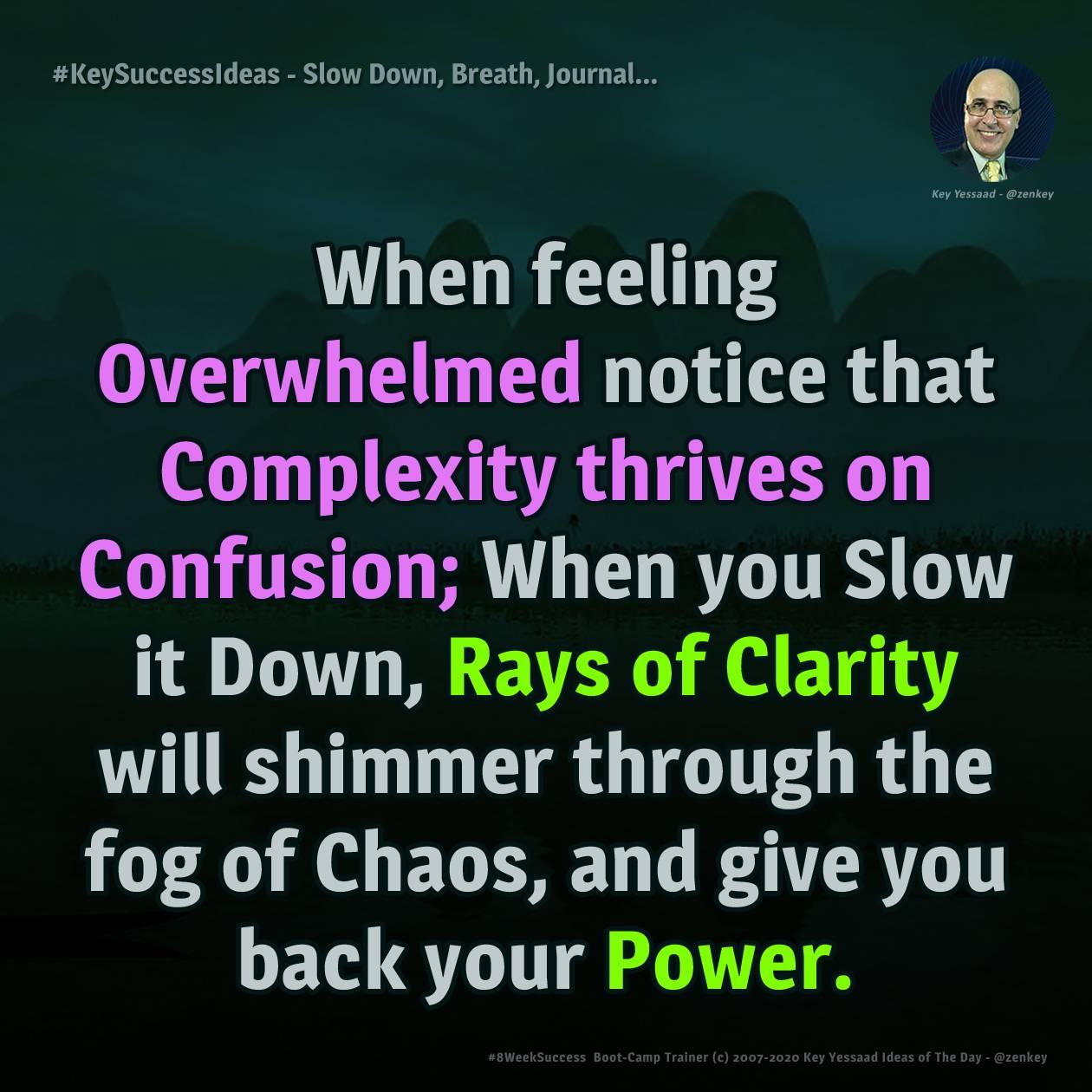 #KeySuccessIdeas - Slow Down, Breath, Journal...