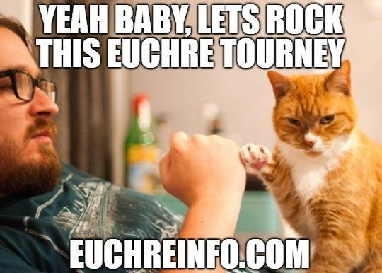 Yeah baby. Let's rock this Euchre tourney.