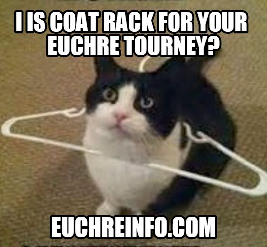 I is coat rack for your Euchre tourney?