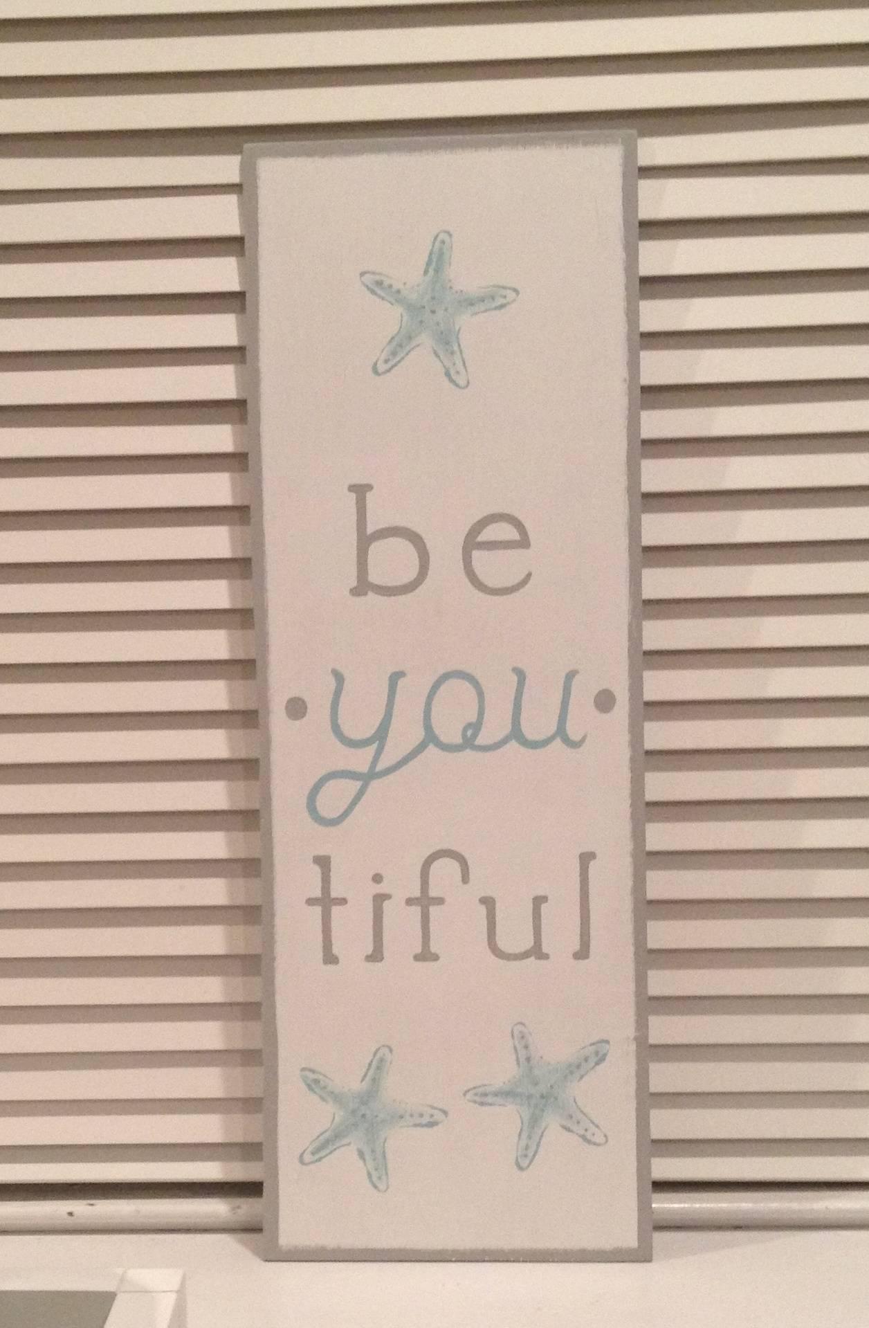 Be. You. Tiful w/ starfish