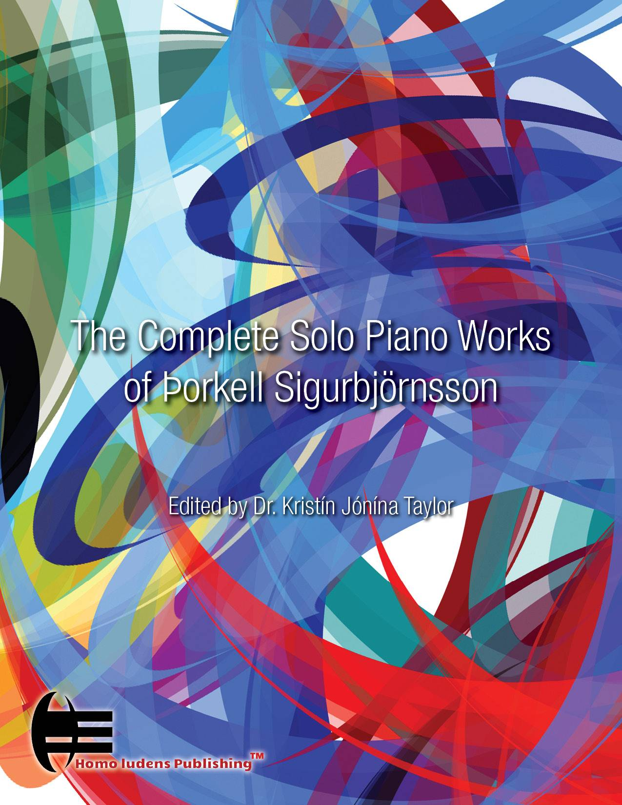 The Complete Solo Piano Works of Þorkell Sigurbjörnsson