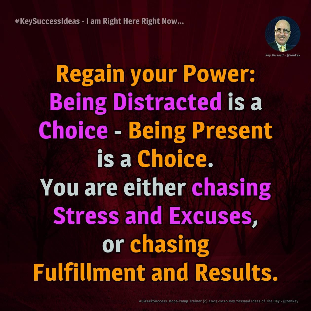 #KeySuccessIdeas - I am Right Here Right Now...