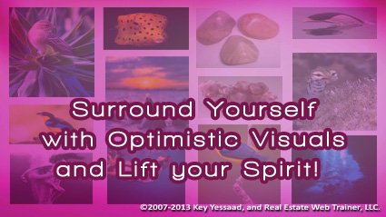 Surround yourself with Optimistic Visuals
