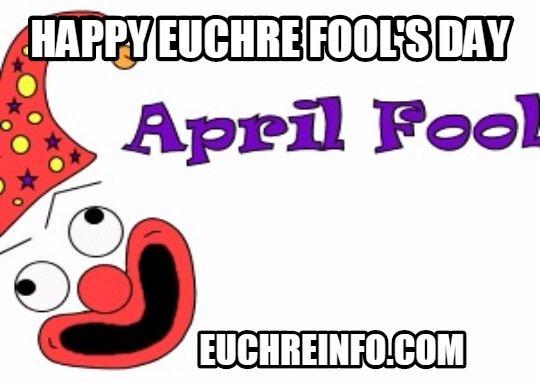 Happy Euchre Fool's Day
