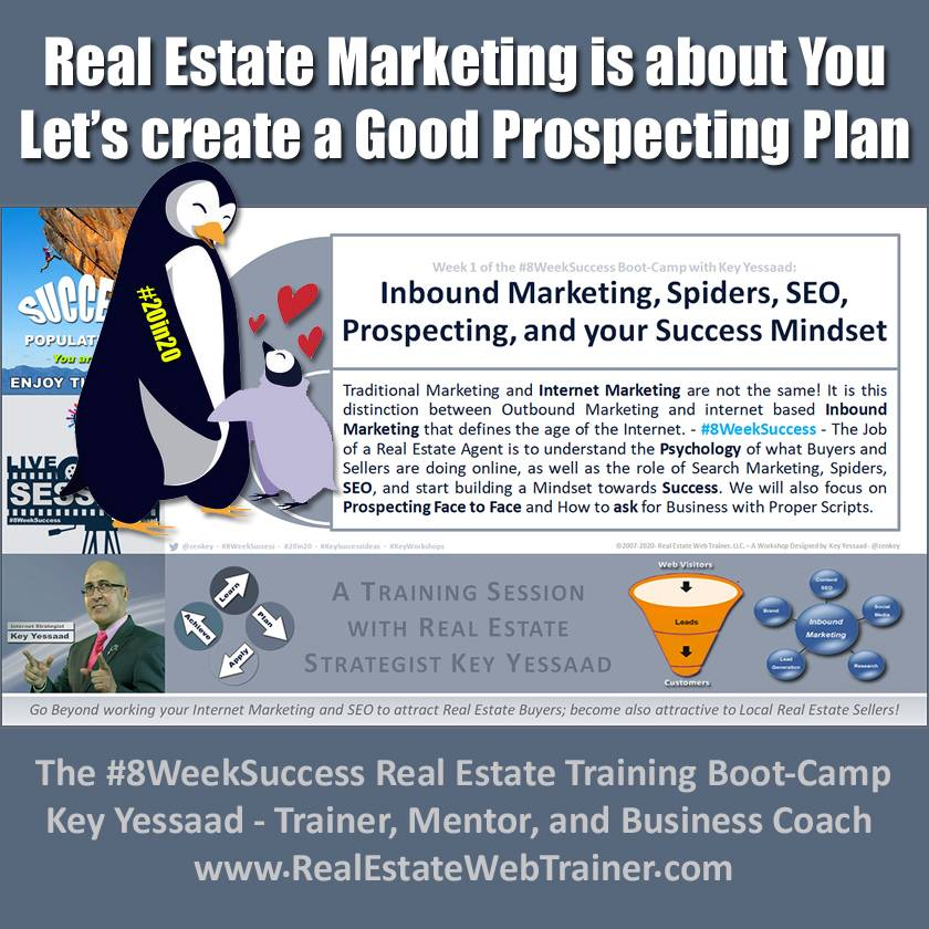 Real Estate Marketing is about You - Let us create your Prospecting Plan - Week 1 Jan 2020 - #8WeekSuccess
