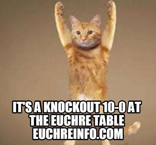 It's a knockout 10-0 at the Euchre table.