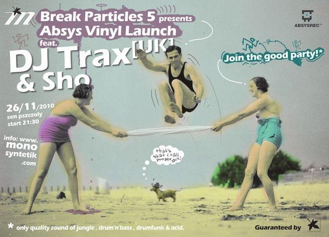 2010.11.26 - Break Particles 5 - Dj Trax - Sen Pszczoly @ Warszawa