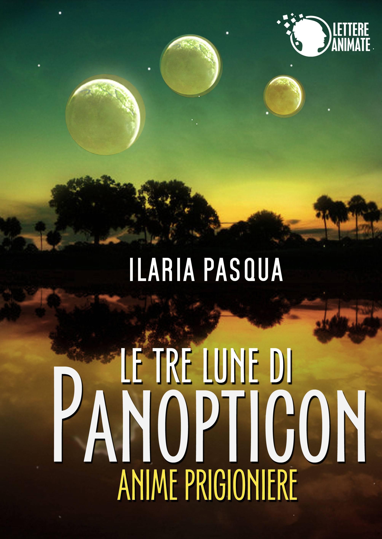 Le tre lune di Panopticon - Anime prigioniere (2 ed.)
