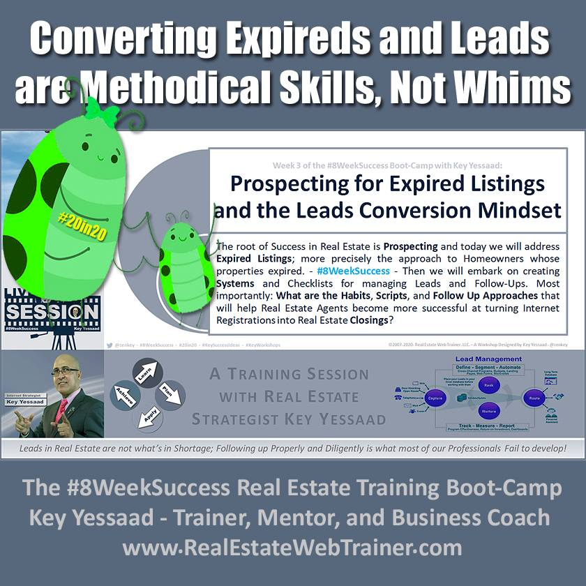 Converting Expired Listings and Internet Leads are Methodical Skills, Not Whimsical Attempts - Week 3 Jan 2020 - #8WeekSuccess