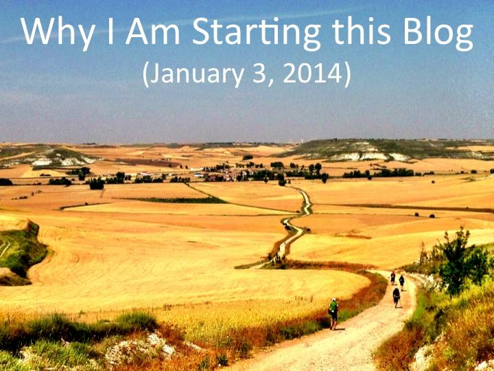 Why I am Starting this Blog (Jan. 3, 2014)