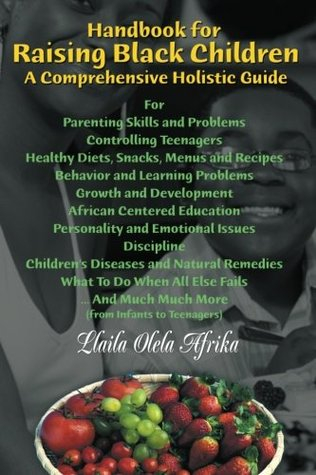Handbook for Raising Black Children- by Llaila Afrika, $24.95